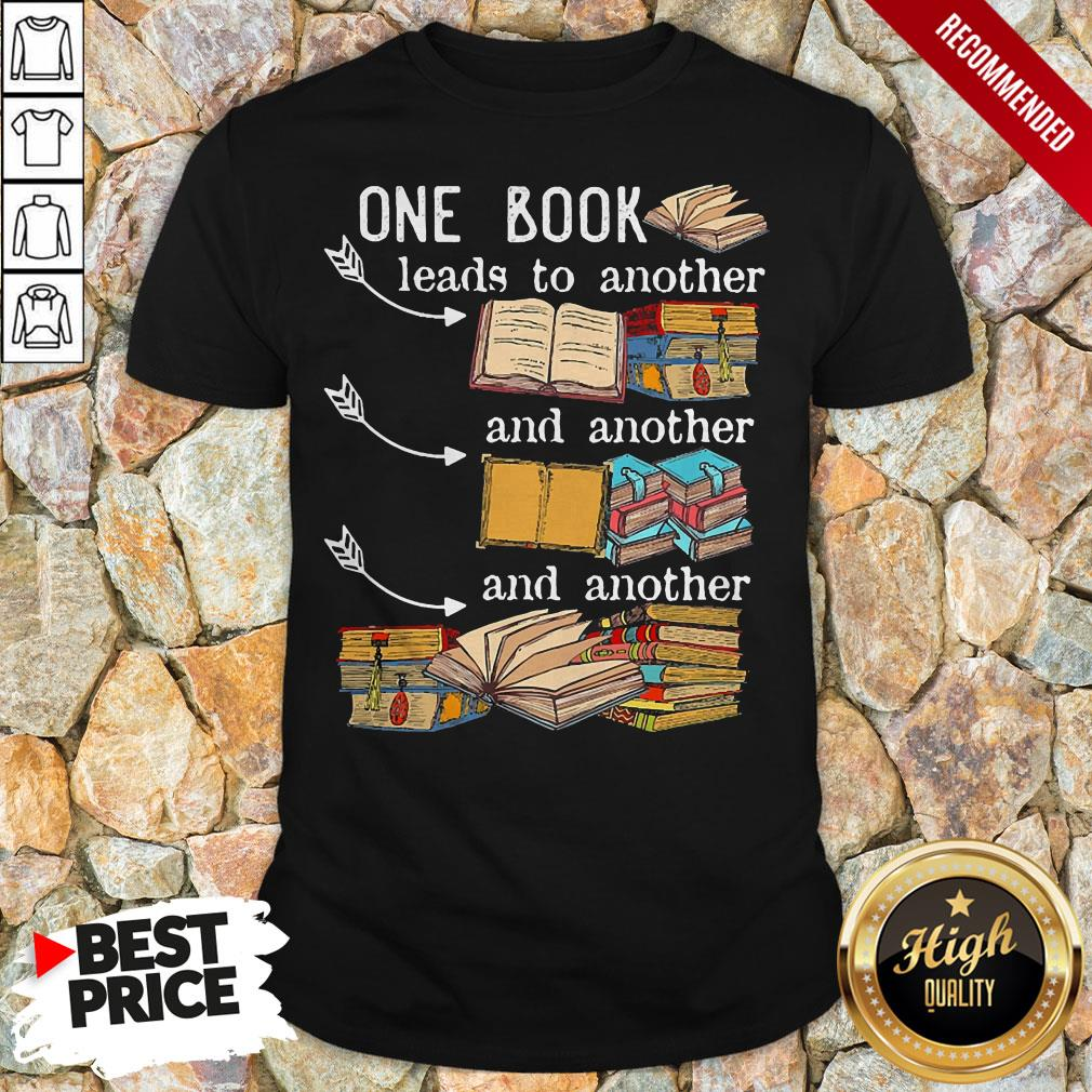 One Book Leads To Another And Another And Another Shirt