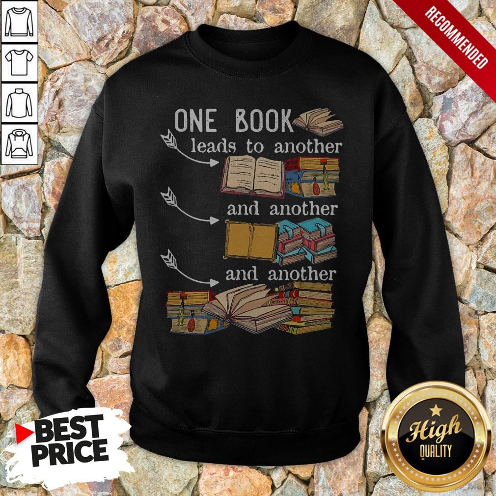 One Book Leads To Another And Another And Another Sweatshirt