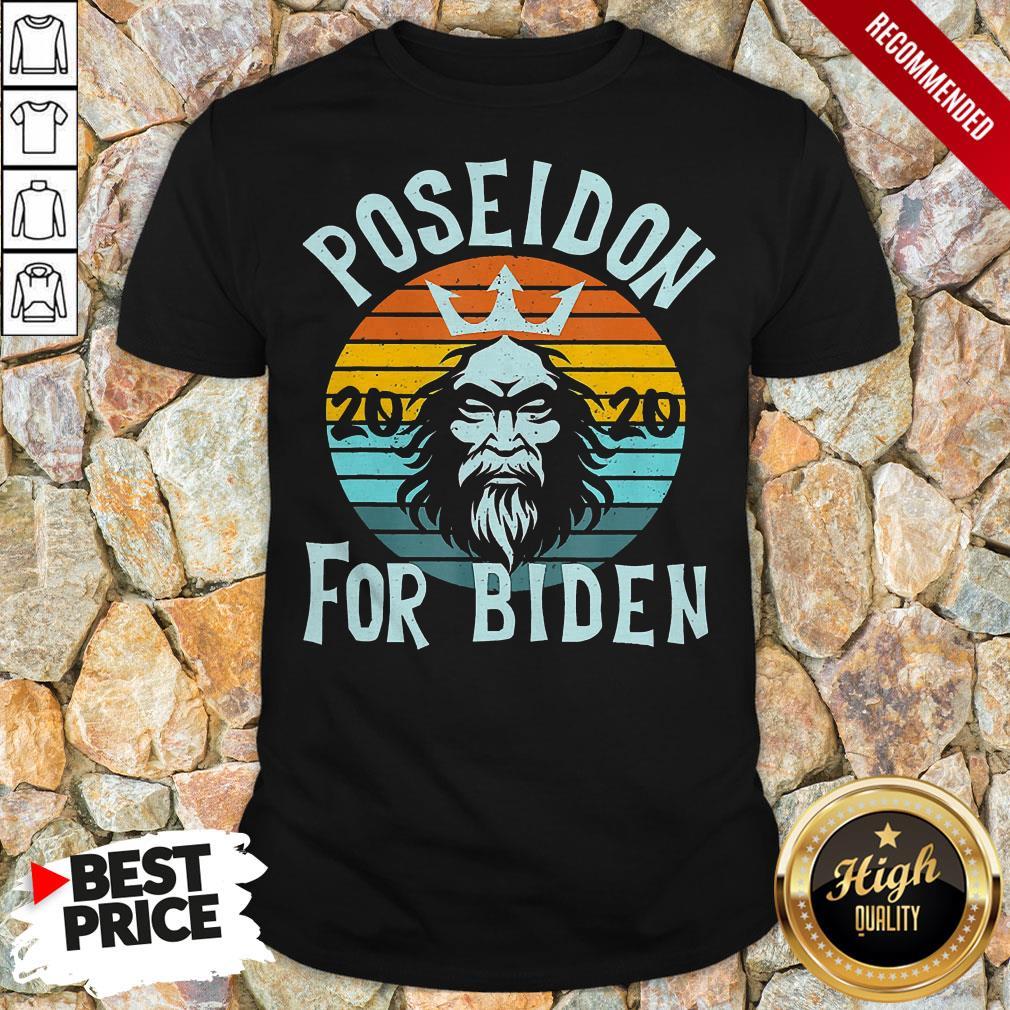 Poseidon For Biden 2020 Anti Trump Election Vintage Retro ShirtPoseidon For Biden 2020 Anti Trump Election Vintage Retro Shirt