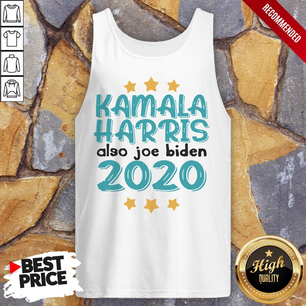 Quote Kamala Harris Also Joe Biden 2020 Election Slogan Tank Top