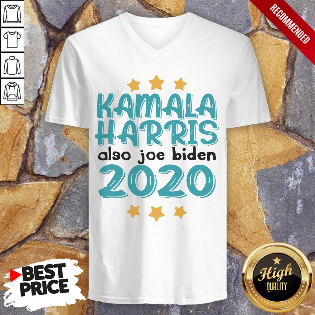 Quote Kamala Harris Also Joe Biden 2020 Election Slogan V-neck