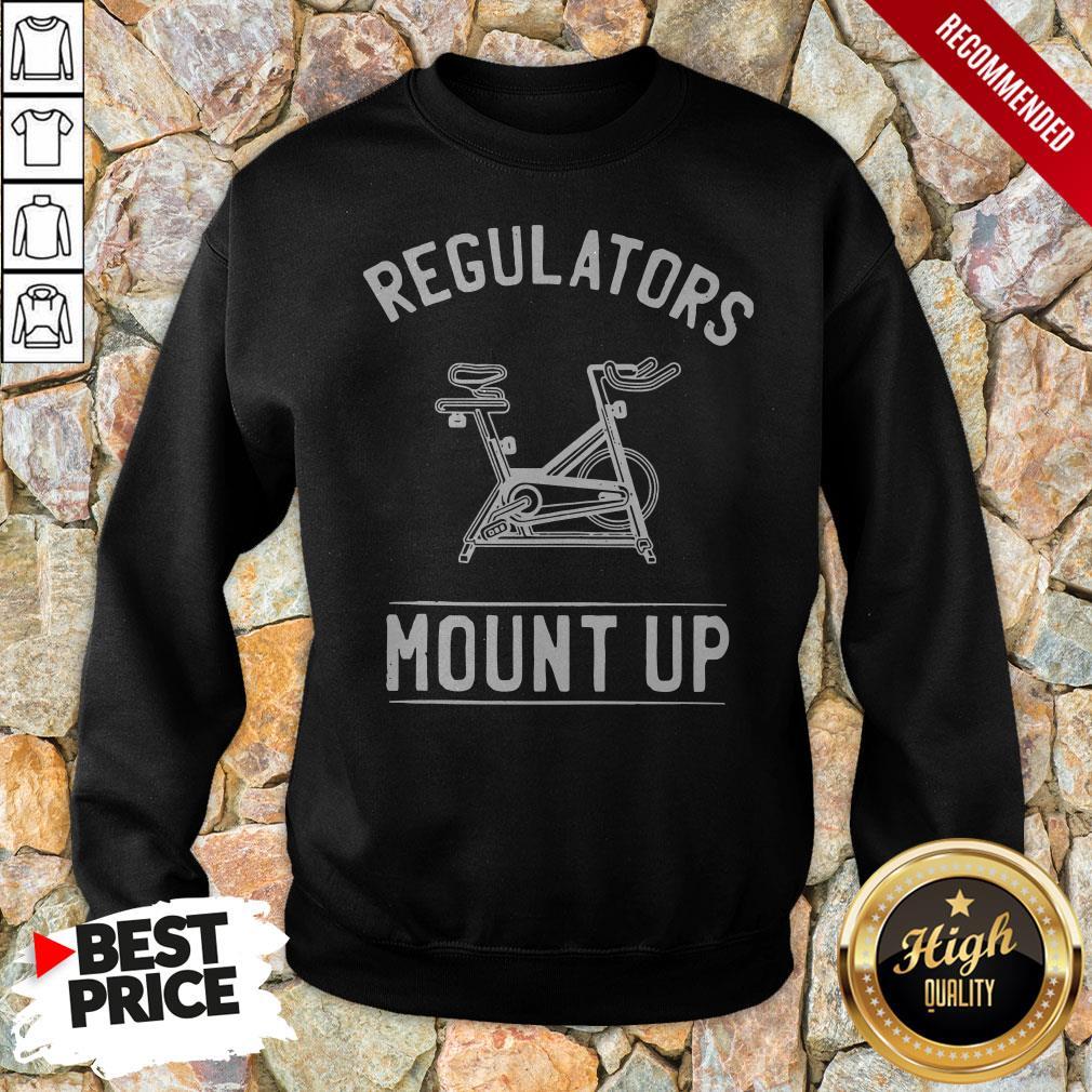 Regulators Mount Up Spin Class CyclingRegulators Mount Up Spin Class Cycling Sweatshirt
