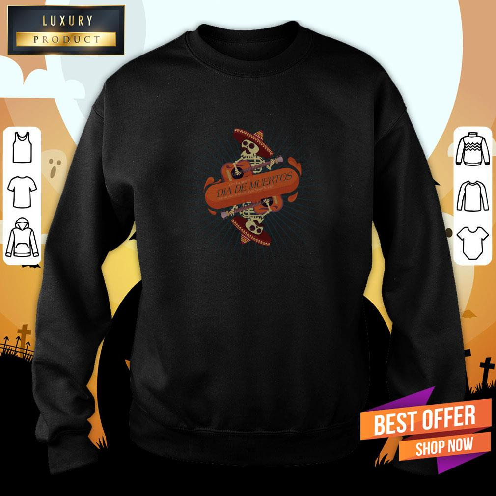 Skeleton Play Guitar Happy Dia De Los Muertos Day Dead Sweatshirt