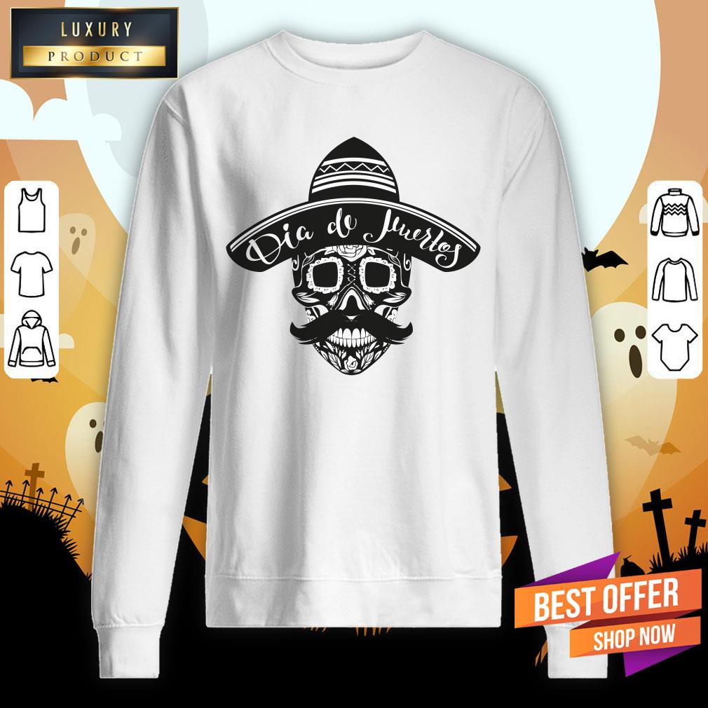 Skull Man Dia De Muertos Day Of The Dead Sweatshirt