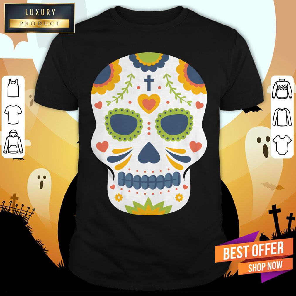 Sugar Skull Day Of Dead Dia De Los Muertos Shirt