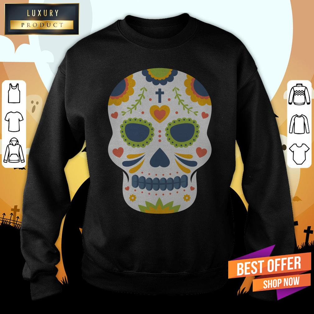 Sugar Skull Day Of Dead Dia De Los Muertos Sweatshirt