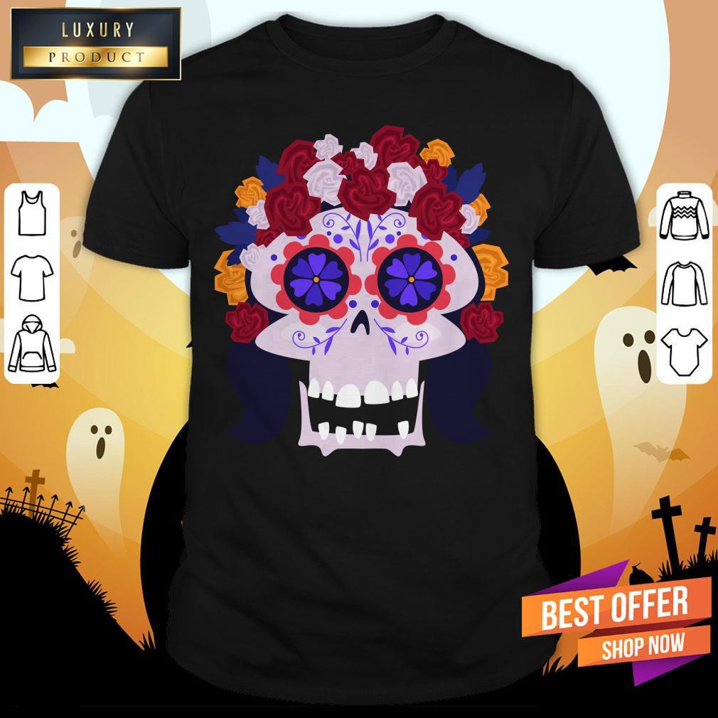 Sugar Skull Flower Woman Day Dead Dia De Muertos Shirt