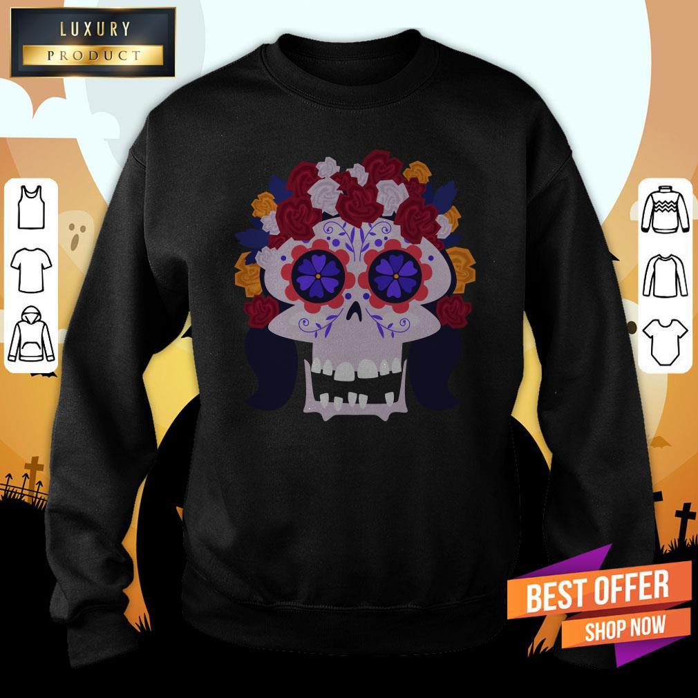 Sugar Skull Flower Woman Day Dead Dia De Muertos Sweatshirt