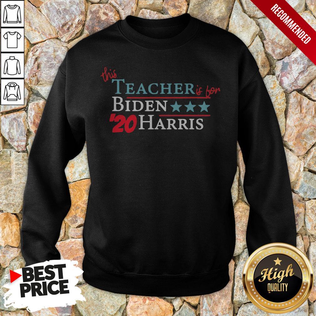 This Teacher Is For Joe Biden Kamala Harris 20 Vote America Sweatshirt