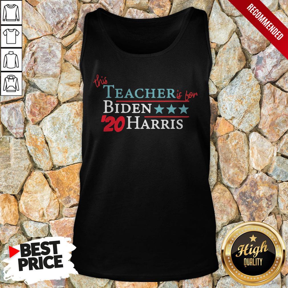 This Teacher Is For Joe Biden Kamala Harris 20 Vote America Tank Top