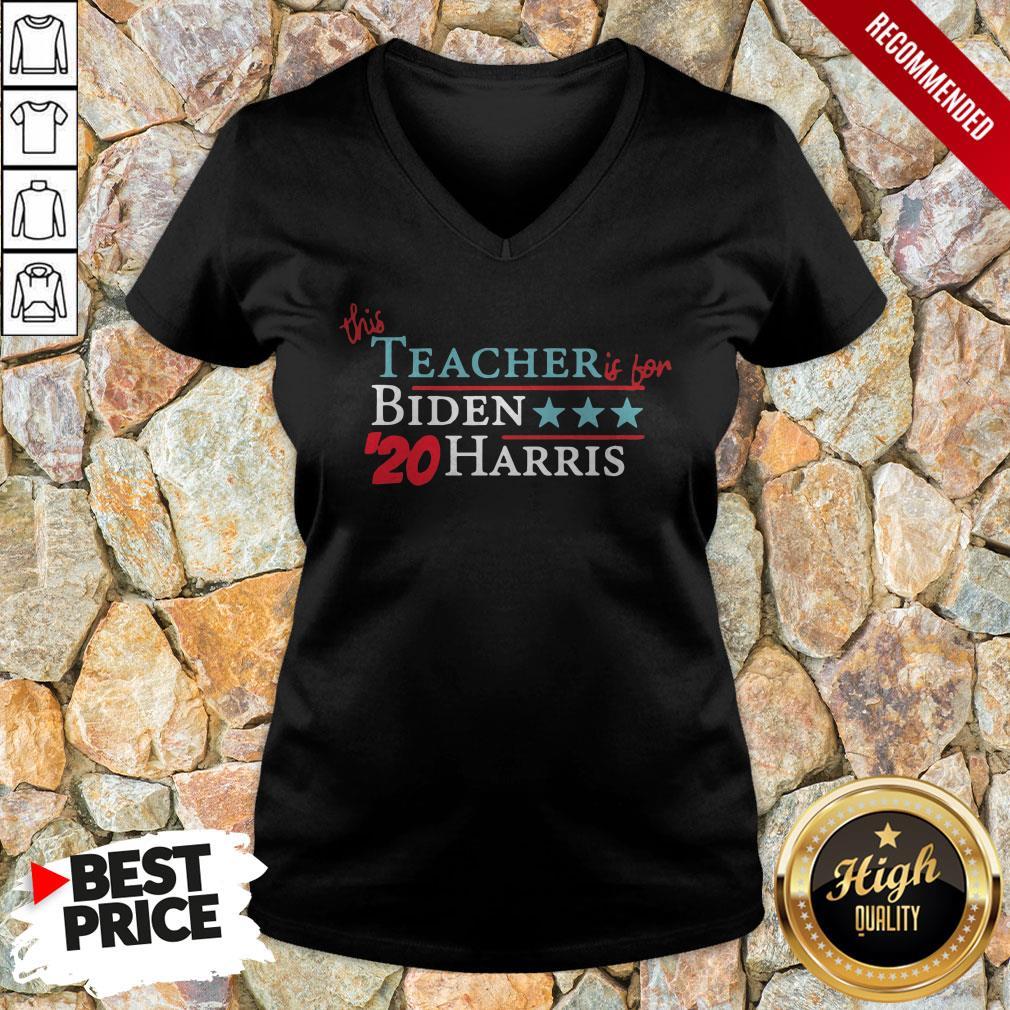 This Teacher Is For Joe Biden Kamala Harris 20 Vote America V-neck