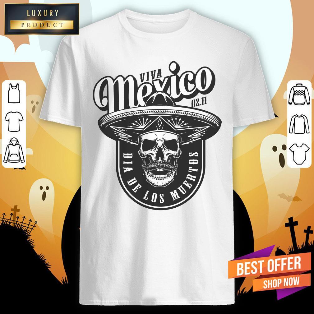 Viva Mexico Skull Dia De Los Muertos Shirt