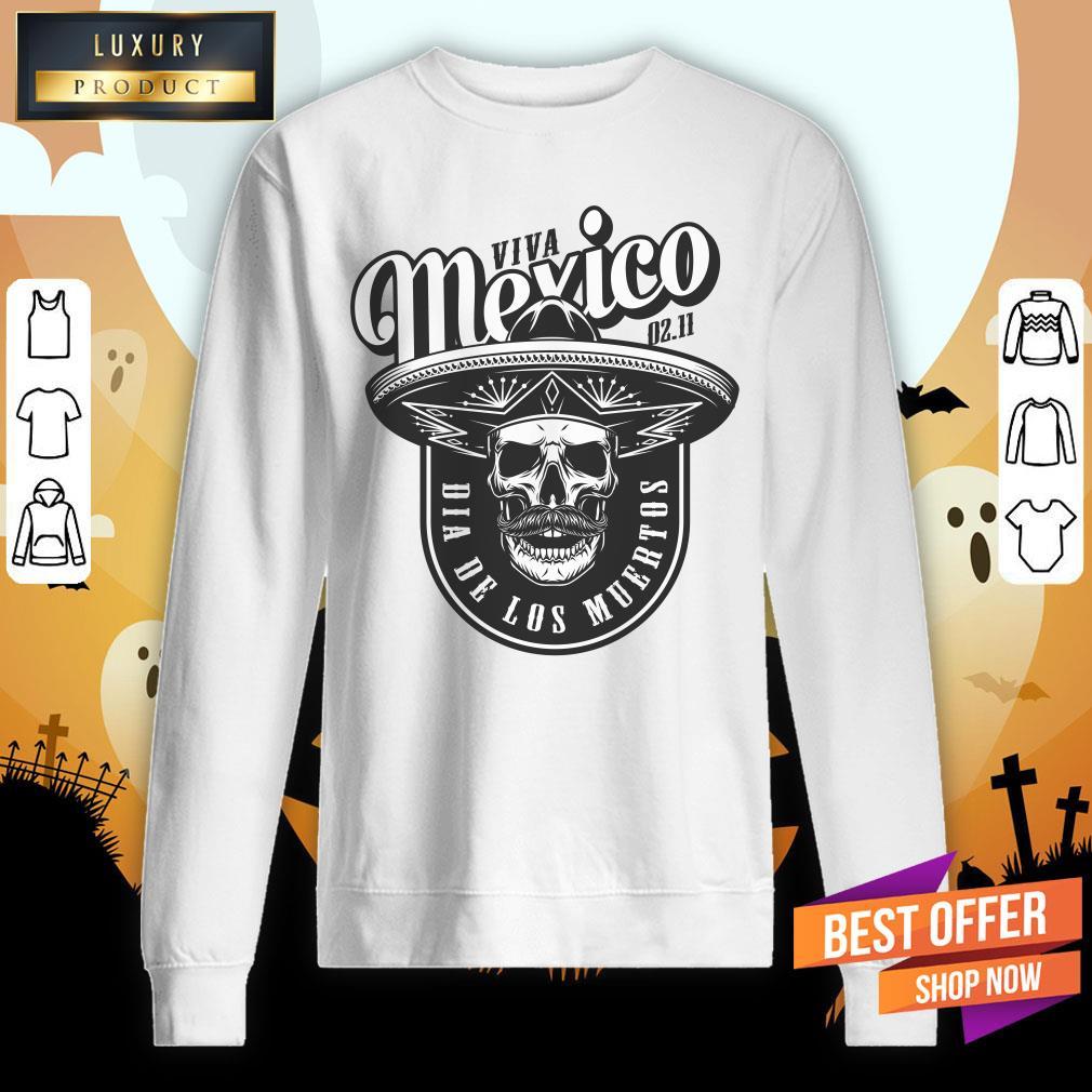 Viva Mexico Skull Dia De Los Muertos Sweatshirt