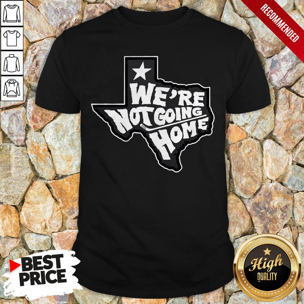 We're Not Going Home Hockey Shirt