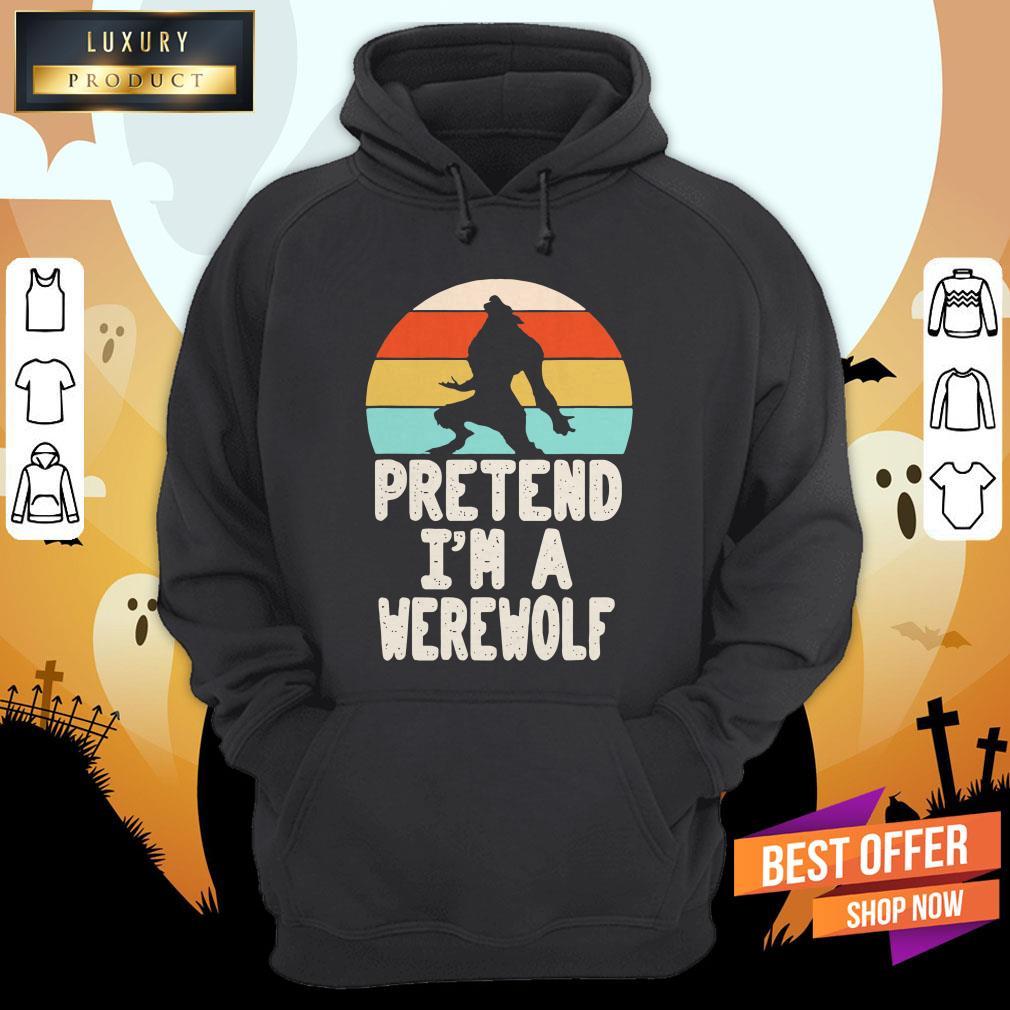 Werewolves Pretend I'M A Werewolf Vintage Hoodie