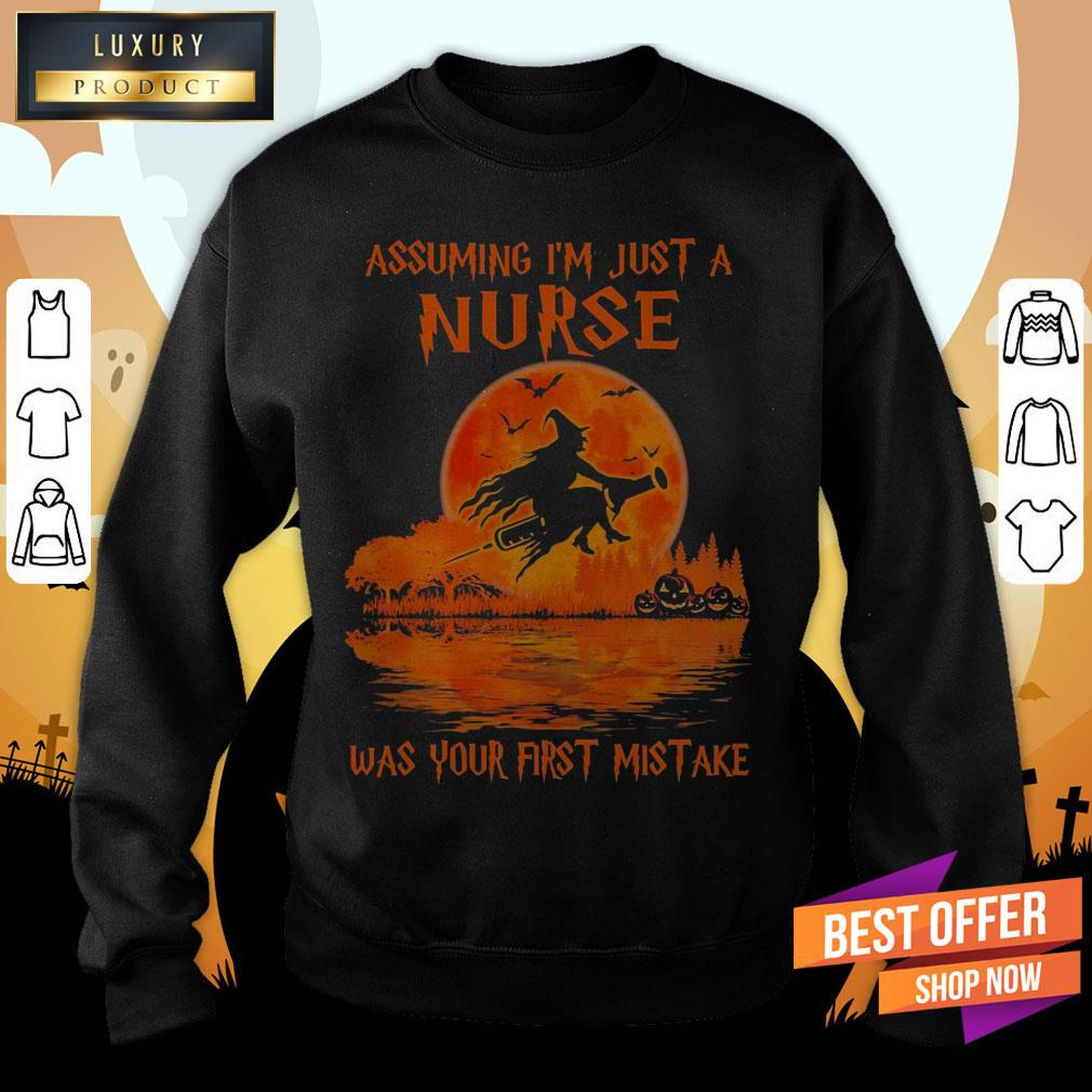 Witch Assuming I'M Just A Nurse Was Your First Mistake Halloween Sweatshirt