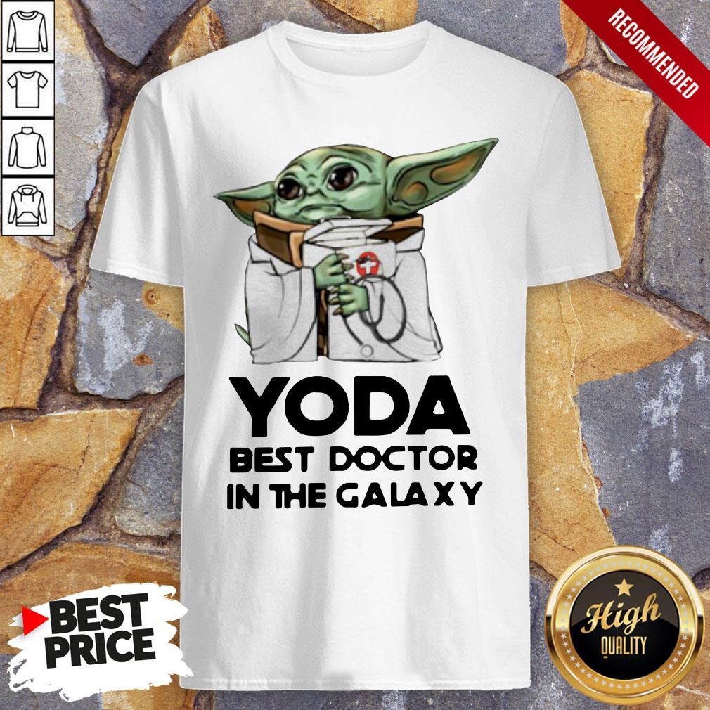 Yoda Best Doctor In The Galaxy Shirt