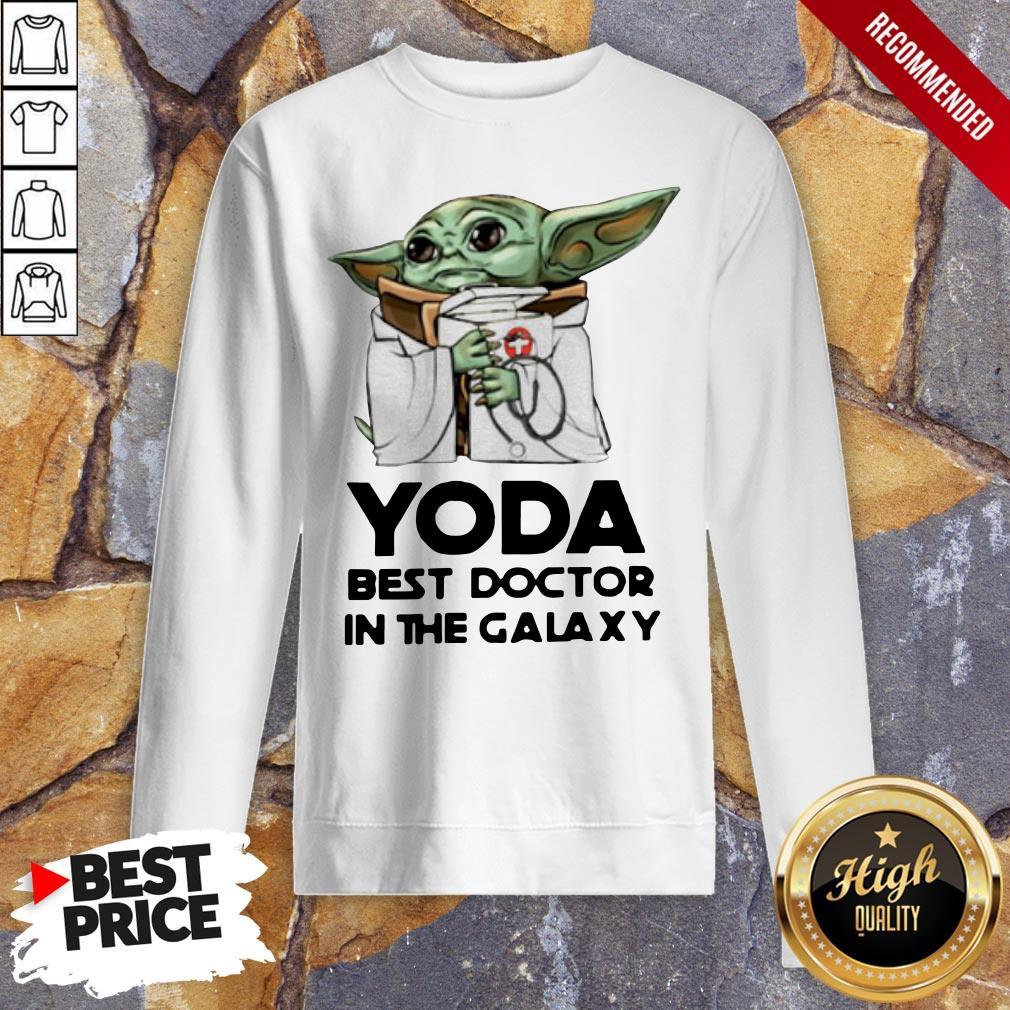 Yoda Best Doctor In The Galaxy Sweatshirt