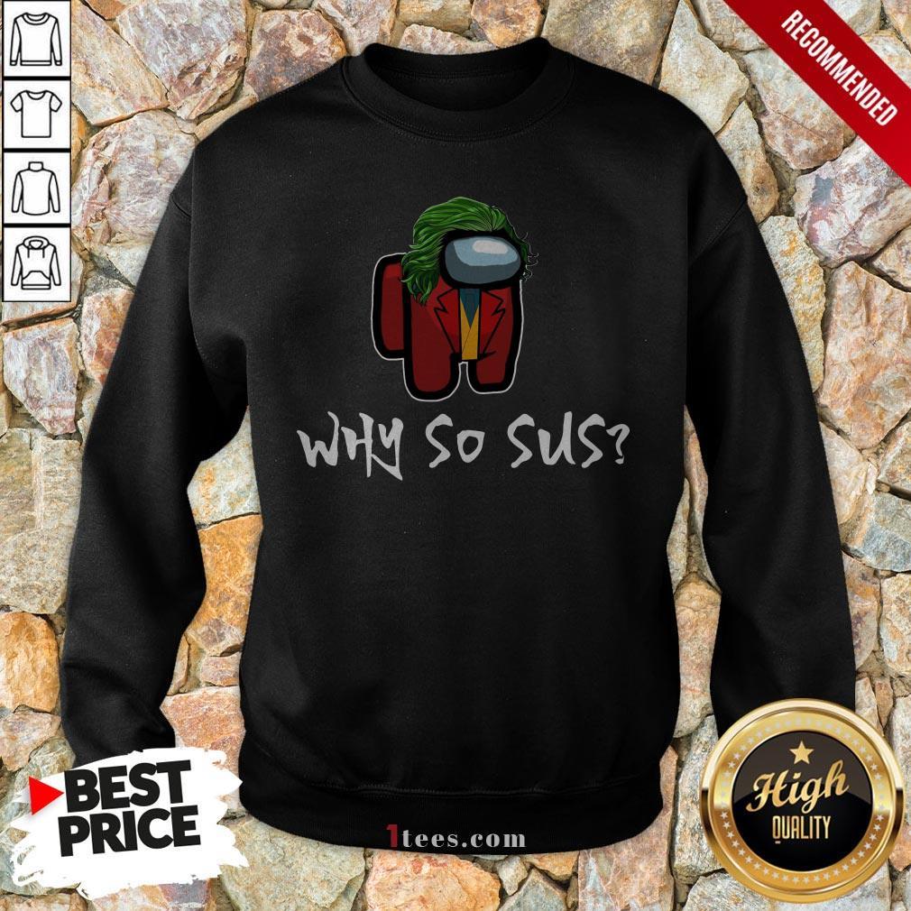 Among Us Joker Character Why So Sus Sweatshirt
