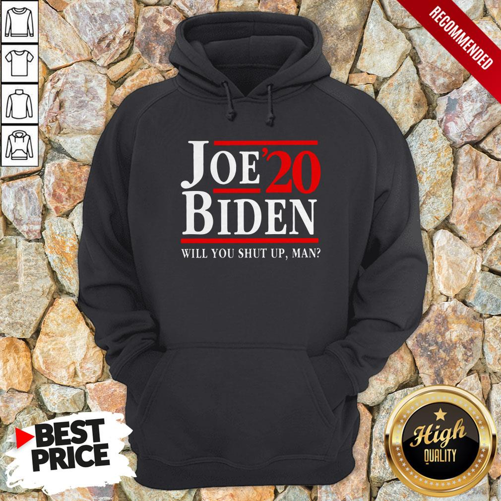 Biden Said Trump Will You Shut Up Man Hoodie
