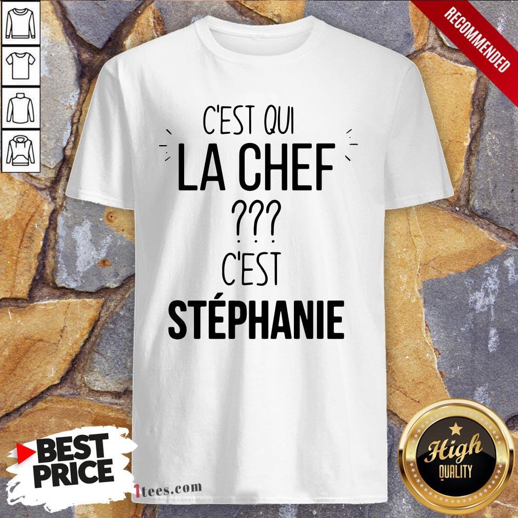 C'est Qui La Chef C'est Stephanie Shirt