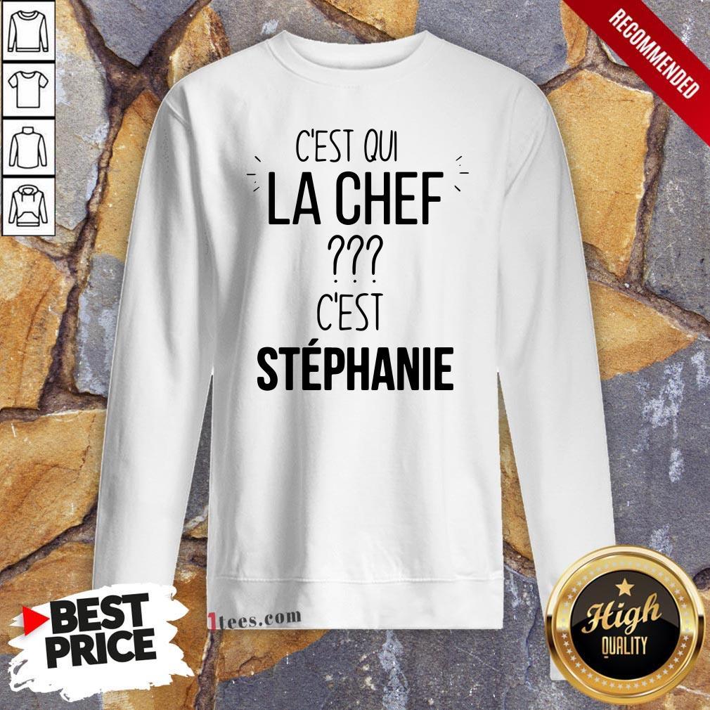 C'est Qui La Chef C'est Stephanie Sweatshirt