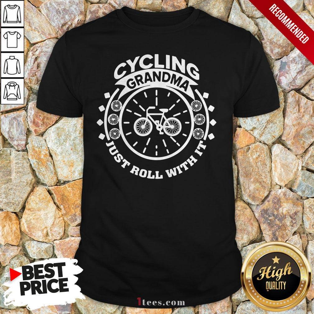 Cycling Grandma Just Roll With It Shirt