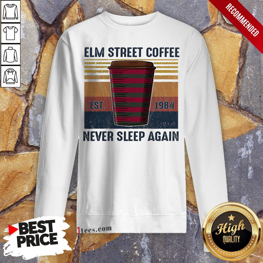 Elm Street Coffee Est 1984 Never Sleep Again Vintage Sweatshirt