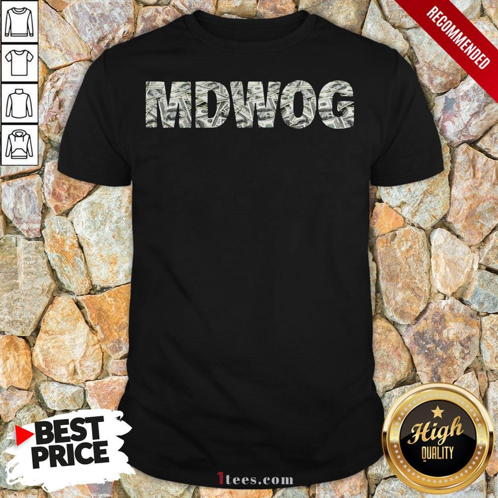 Hot MDWOG Money Shirt