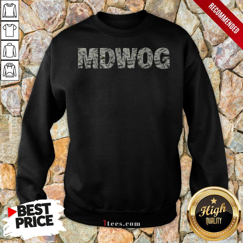 Hot MDWOG Money Sweatshirt