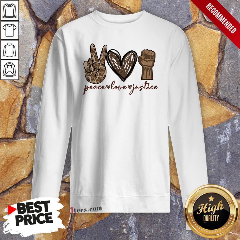 Hot Peace Love Justice Hot Peace Love Justice Sweatshirt