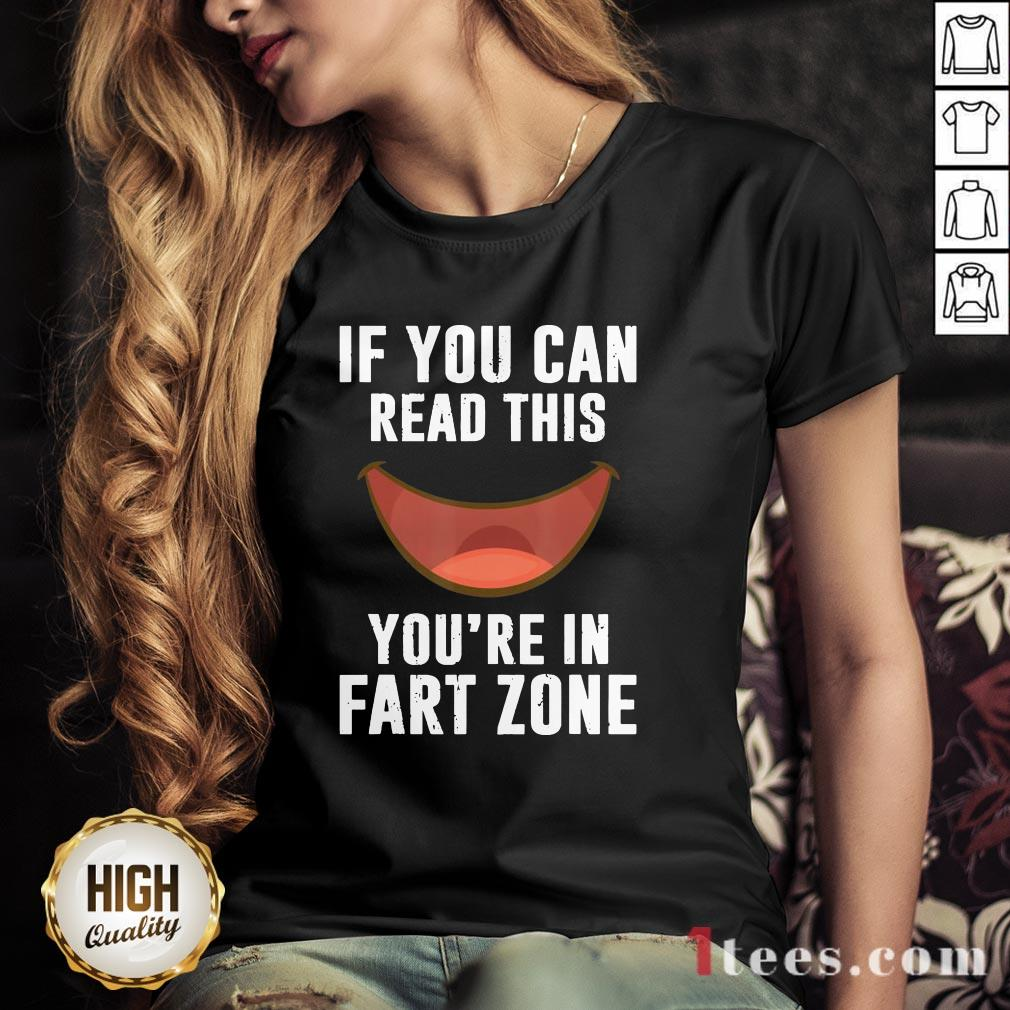 If You Can Read This You'Re In Fart Zone Funny Humor Quote V-neck