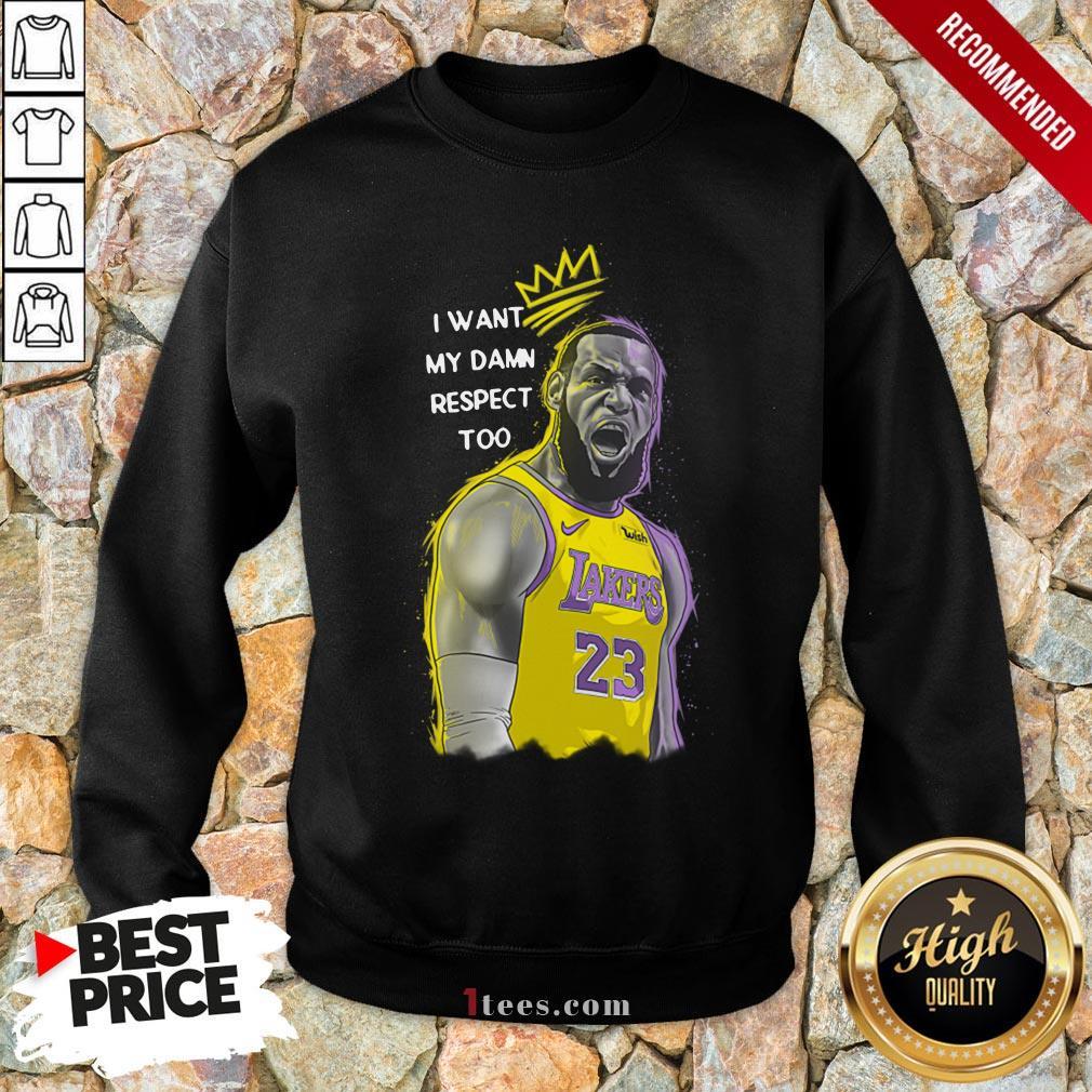 Lakers Lebron James Mvp I Want My Damn Respect Too Signature Sweatshirt
