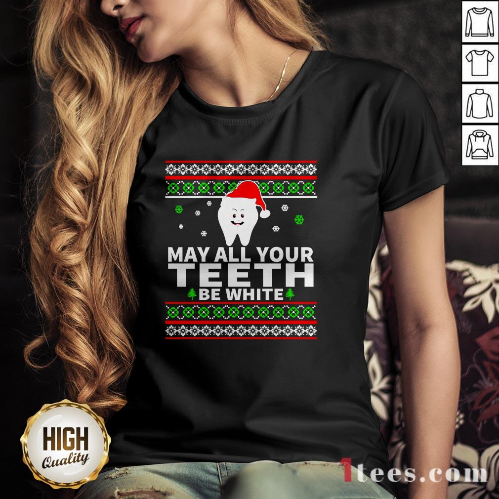 May All Your Teeth Be White Ugly Christmas V-neck