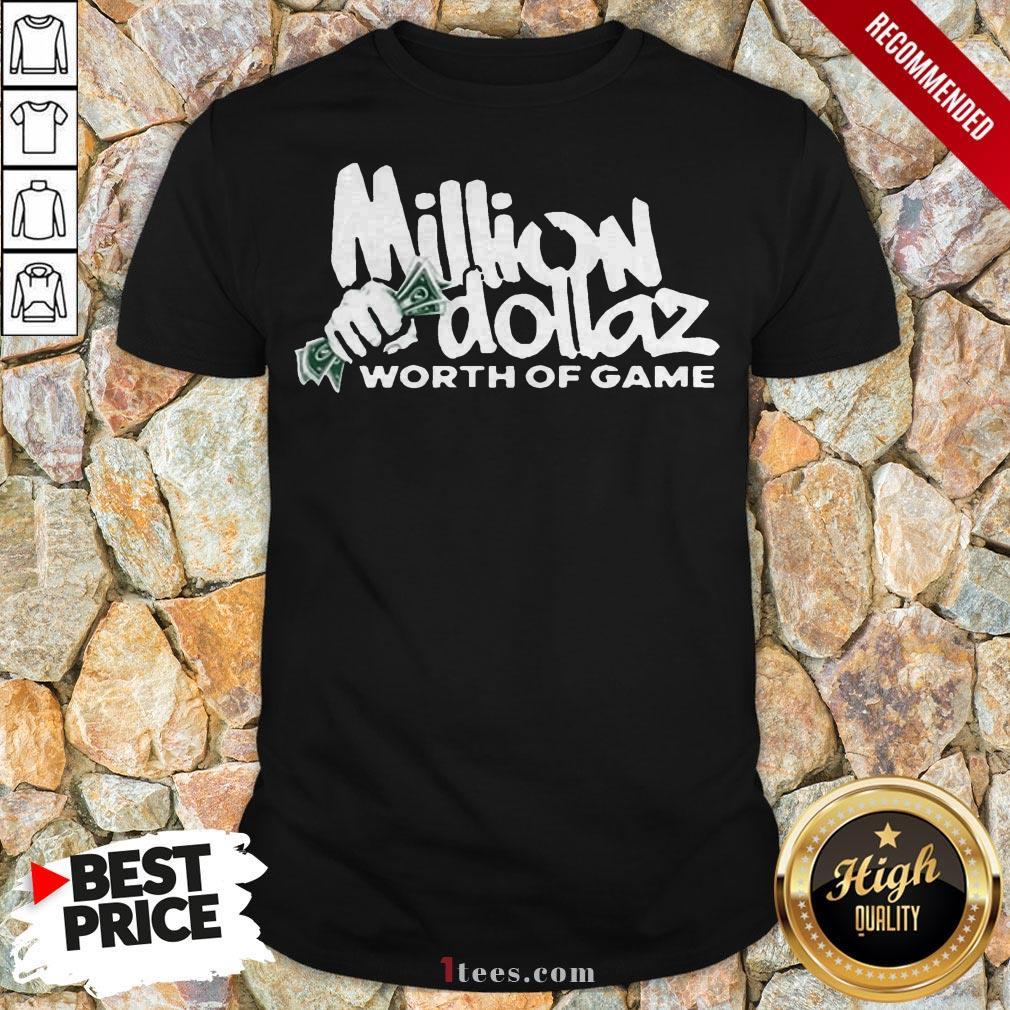 Million Dollaz Worth Of Game T-Shirt
