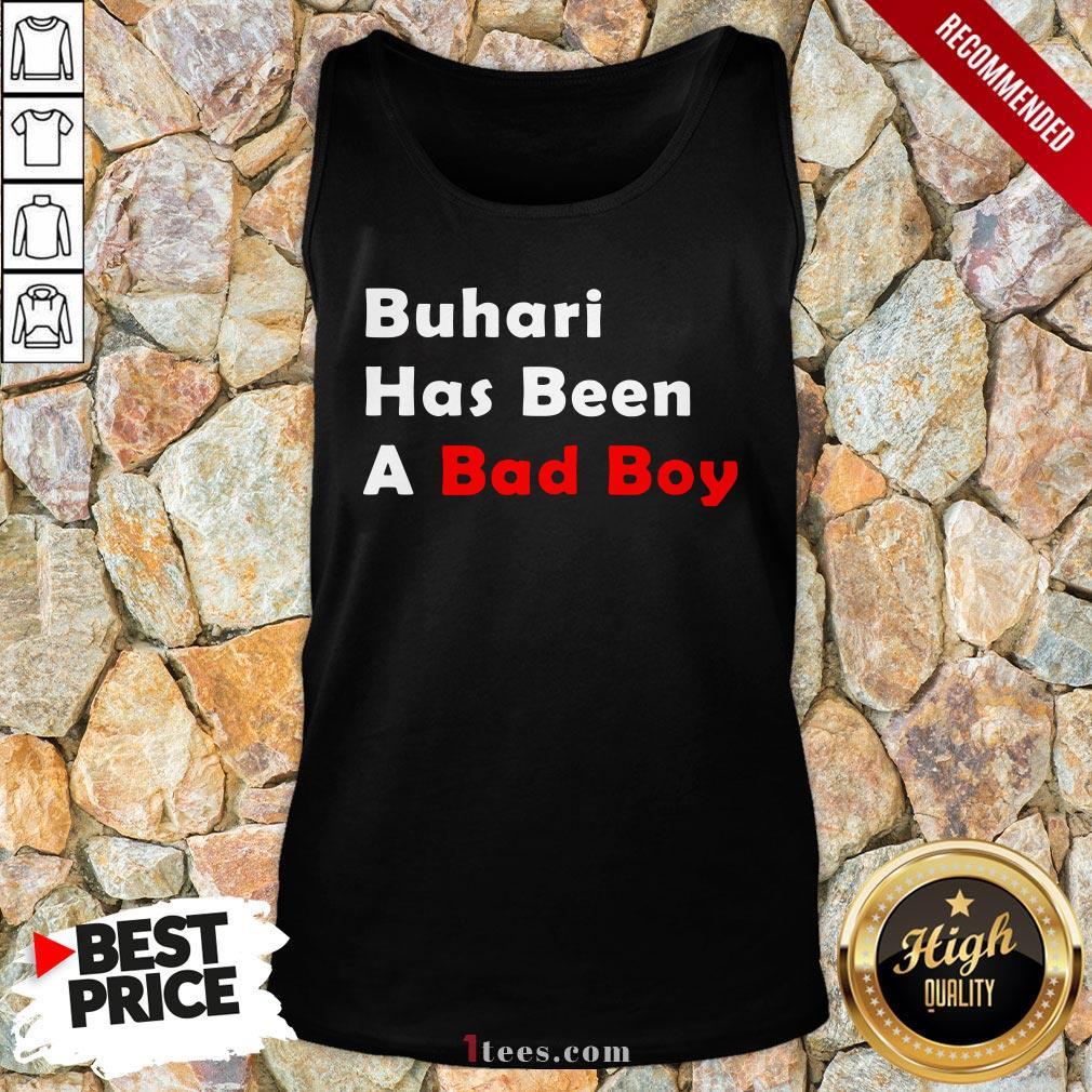 Official Buhari Has Been A Bad Boy Tank Top