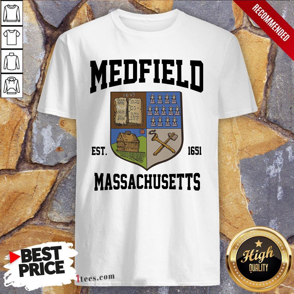 Official Medfield Est 1651 Massachusetts Shirt