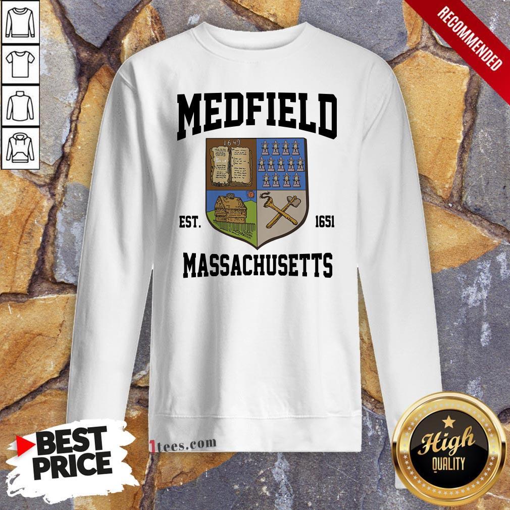 Official Medfield Est 1651 Massachusetts Sweatshirt