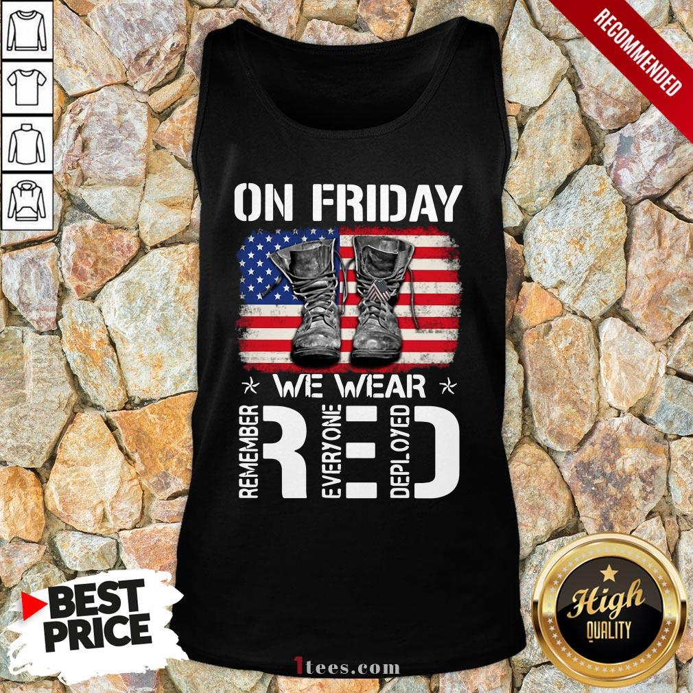 On Friday We Wear Red Remember Everyone Deployed American Flag Tank Top