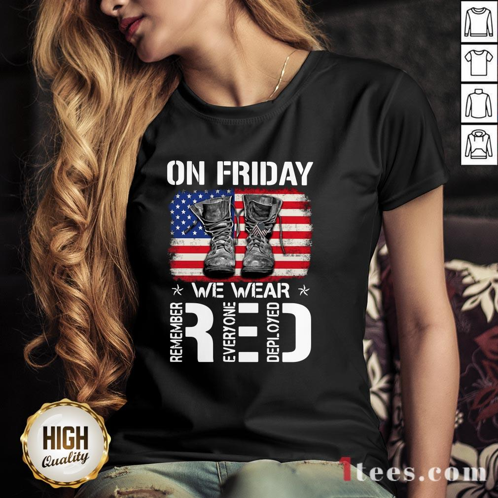 On Friday We Wear Red Remember Everyone Deployed American Flag V-neck