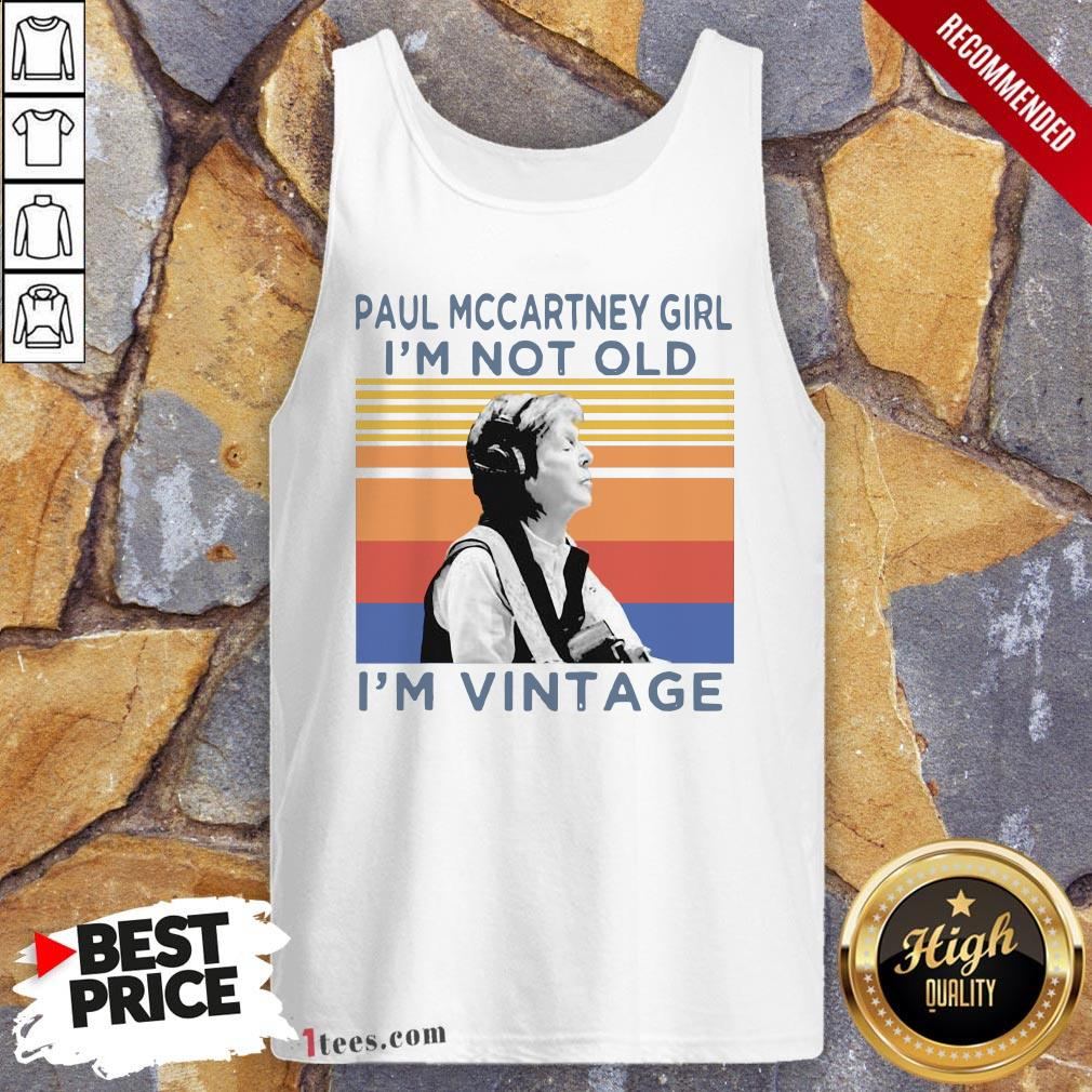 Paul Mccartney Girl I'M Not Old I'M Vintage Retro Tank Top