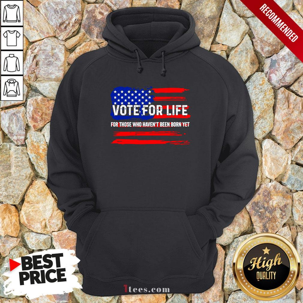 Pro Trump Pro Life Vote For Life Vote For The Unborn Hoodie