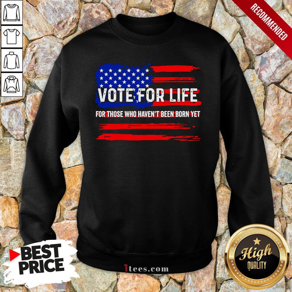 Pro Trump Pro Life Vote For Life Vote For The Unborn Sweatshirt