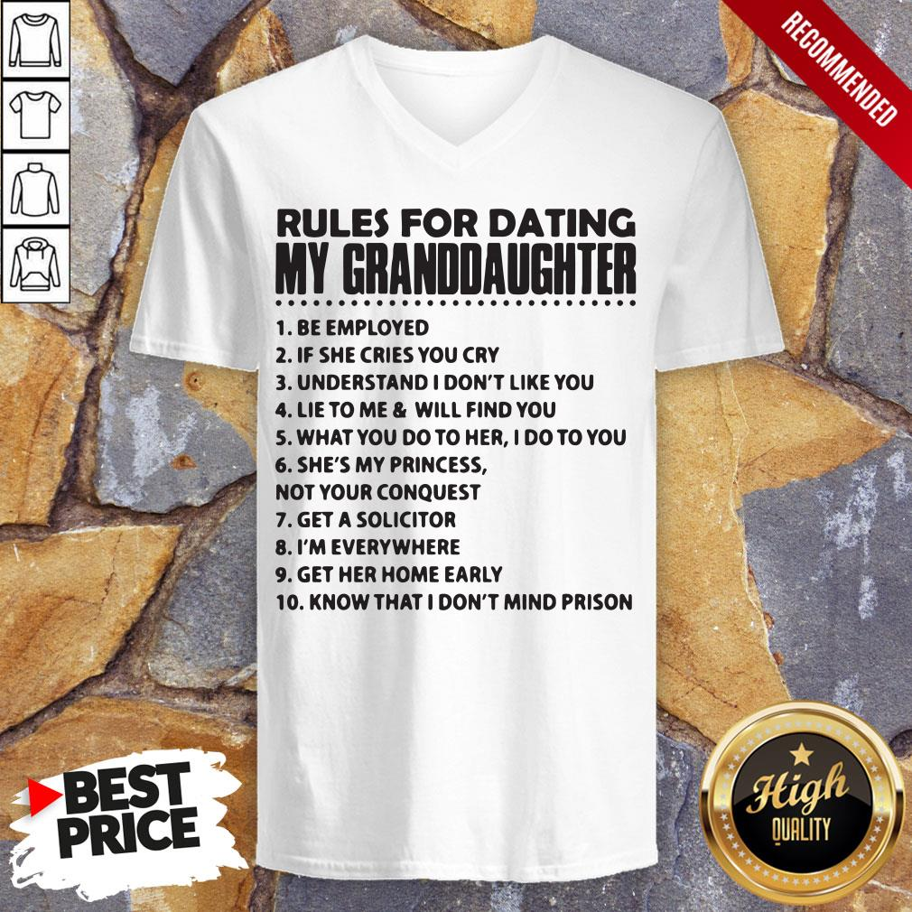 Rules For Dating My Granddaughter Be Employed V-neck