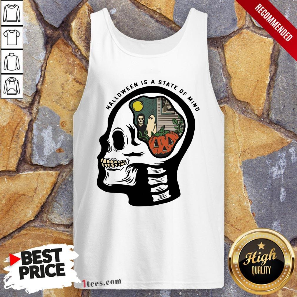 Skull Halloween Is A State Of Mind Skull Halloween Is A State Of Mind Tank Top