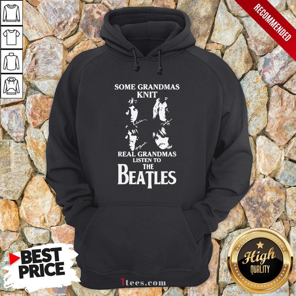 Some Grandmas Knit Real Grandmas Listen To The Beatles Signatures Hoodie