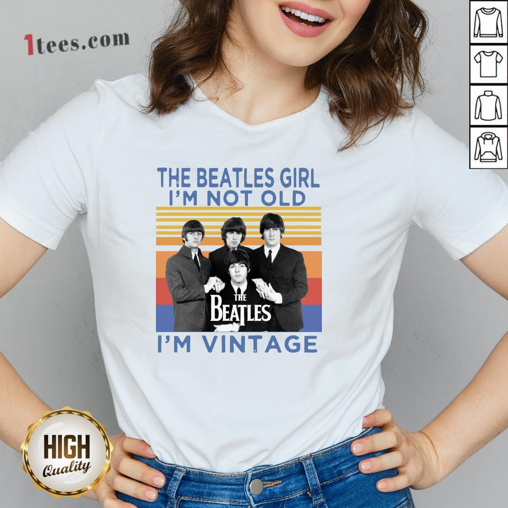 The Beatles Girl I'M Not Old I'm Vintage Retro V-neck