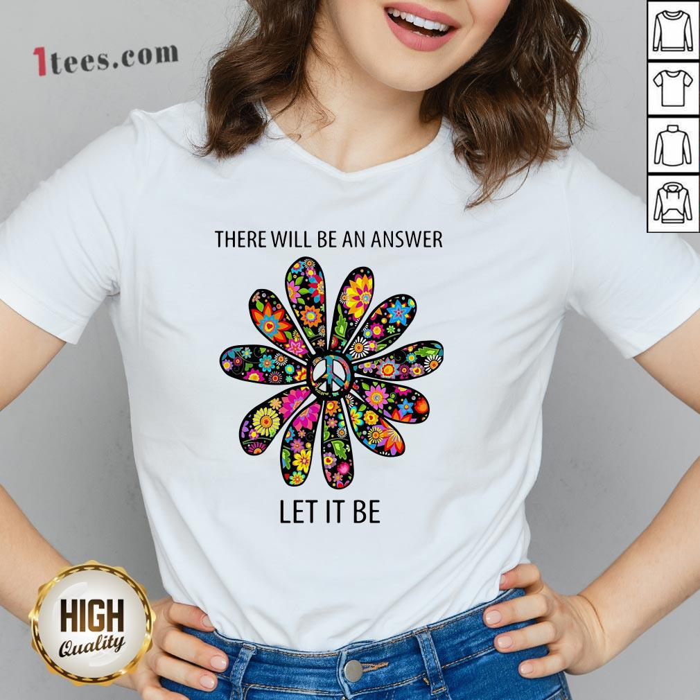 There Will Be An Answer Let It Be V-neck