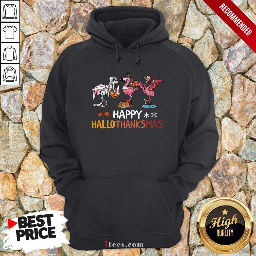 Top Flamingos Happy Hallothanksmas Hoodie