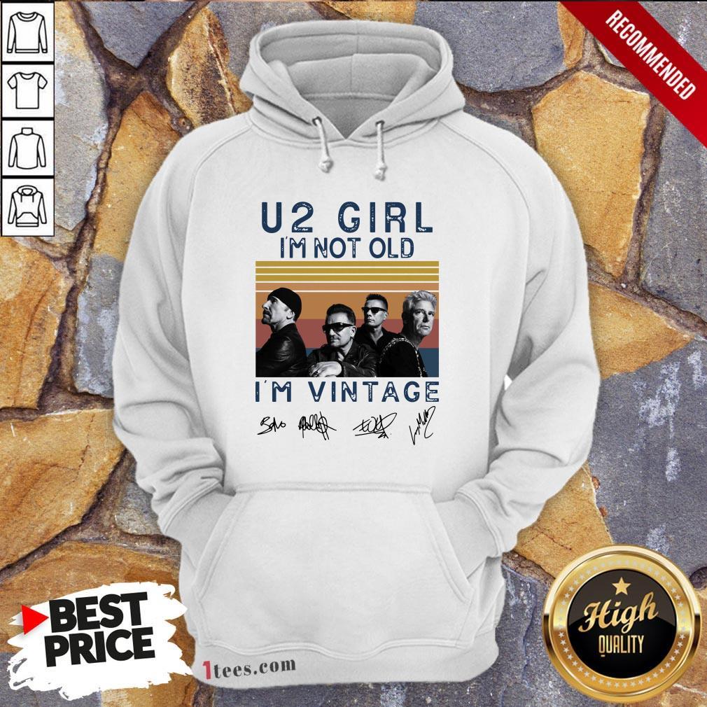 U2 Girl I'M Not Old I'm Vintage Retro Hoodie